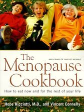 The Menopause Cookbook: How to Eat Now and for the