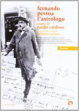 FERNANDO PESSOA L'ASTROLOGO a cura di Paulo Cardoso - Cavalli di ferro 2012 1°ed