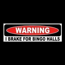 "Funny ""I BRAKE FOR BINGO HALLS"" window decal BUMPER STICKER cage game parlor new"