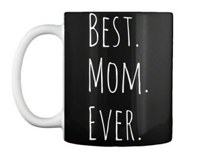 Fun Best Mom Ever Gift Coffee Mug Gift Coffee Mug