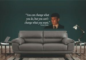 """THOMAS SHELBY WALL ART STICKER, Full colour Image & Quote """"""""You can change..."""""""