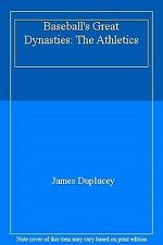 Baseball's Great Dynasties : Athletics by Duplacey, James