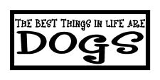The Best Things In Life Are Dogs Fun Unique Dog Gift Magnet for Fridge Car