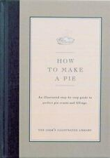 How to Make a Pie Cook's Illustrated Magazine, Magazine, Editors of Cook's Illu
