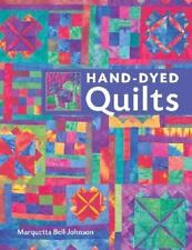 Hand-Dyed Quilts by Marquetta Bell-Johnson (2008, Paperback)