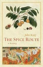 The Spice Route: A History (California Studies in Food and Culture) by Keay, Jo