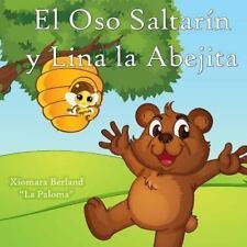 El Oso Saltarin y Lina la Abejita by Xiomara Berland (2013, Paperback)