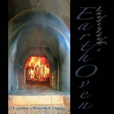 Earth Oven: A Guide to How We Built Our Super-Insulated Earth Oven by Tom Lander