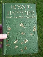 How It Happened by Kate Langley Bosher - 1914 - Hardcover - Good Condition