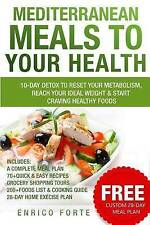 Mediterranean Meals to Your Health: 10-Day Detox to Reset Your Metabolism, Reach