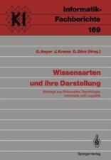 Wissensarten und Ihre Darstellung : Beitrage Aus Philosphie, Psycologie, Inf...