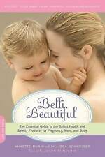 Belli Beautiful: The Essential Guide to the Safest Health and Beauty Products fo