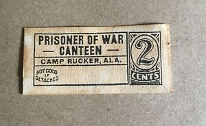 USA WWII POW Camp Chits Camp Rucker, Alabama 2 Cent Prisoner of War Coupon