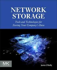 Network Storage : Tools and Technologies for Storing Your Company's Data by...