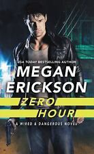 Zero Hour-Megan Erickson-2018 Wired & Dangerous novel #1-combined shipping