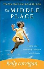 The Middle Place by Kelly Corrigan (2009, Paperback)