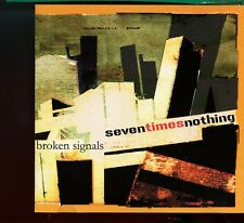 Seven Times Nothing / Broken Signals EP