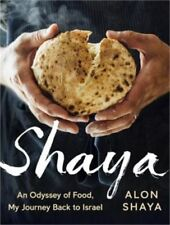 SHAYA: An Odyssey of Food: My Journey Back to Israel by Alon Shaya: New