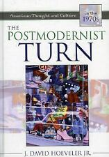 The Postmodernist Turn: American Thought and Culture in the 1970s by Hoeveler