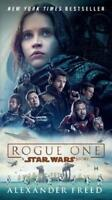Rogue One: A Star Wars Story by Alexander Freed (author)