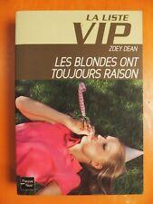 La Liste VIP. Les blondes ont toujours raison. Zoey Dean. Roman Fleuve Noir N° 6