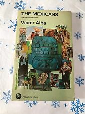 THE MEXICANS ~ THE MAKING OF A NATION ~ BY VICTOR ALBA ~ 1st PB EDITION L.N.C.