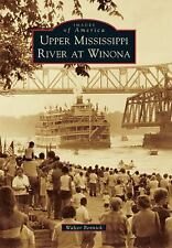 Images of America: Upper Mississippi River at Winona by Walter Bennick (2016,...