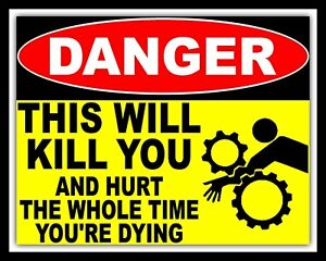 DANGER THIS WILL KILL YOU AND HURT THE WHOLE TIME WARNING METAL PLAQUE SIGN 1789