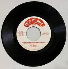 Ike Haley & Red Blazers Red Flame 1004 Something on Your Mind / Stronger Dirt