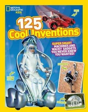 125 Cool Inventions  Super Smart Machines and Wacky Gadgets You Never Knew