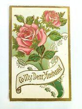 "Vintage Postcard ""To My Dear Husband"" Roses Floral"