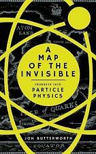 A Map of the Invisible: Journeys into Particle Physics by Jonathan...