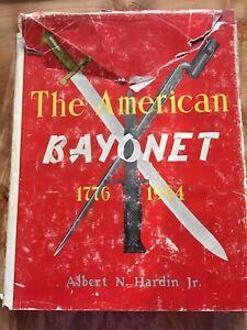 The American Bayonet 1776-1964 Hardcover - Albert Hardin, Jr., 1977 2nd Printing