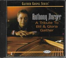 """ANTHONY BURGER.......""""A TRIBUTE TO BILL & GLORIA GAITHER"""".......GOSPEL CD"""