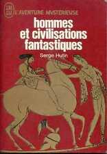 HOMMES ET CIVILISATIONS FANTASTIQUES - Serge Hutin - 1972 - AM A.238