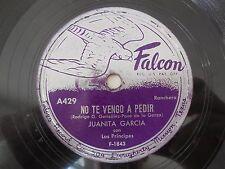 Juanita Garcia Curcurrucucu Paloma / No Te Vengo A Pedir Falcon 429 VG+