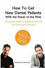 How to Get New Dental Patients with the Power of the Web - Including the...