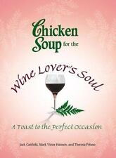 Chicken Soup for the Wine Lover's Soul: A Toast to the Perfect Occasion (Chicken