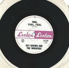 "Ray Brown and The Whispers    ""Fool, Fool, Fool""    60's Leedon 45 Single Vinyl"