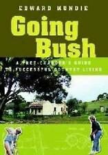Going Bush - Tree-changer's guide to successful country living new latest ed pb