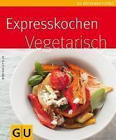 Kittler, Martina - Expresskochen vegetarisch (GU Küchenratgeber Relaunch 2006)