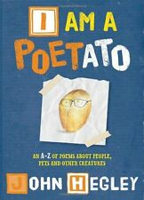 I am a Poetato: An A-Z of poems about people, pets and other creatures,John Heg