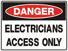 """Safety Sign """"DANGER ELECTRICIANS ACCESS ONLY 5mm corflute 300MM X 225MM"""""""