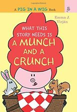 What This Story Needs Is a Munch and a Crunch (A P