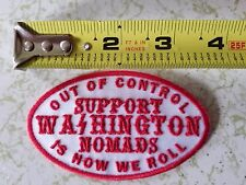 "HELLS ANGELS WASHINGTON NOMADS EMBROIDERED PATCH "" OUT OF CONTROL IS HOW WE ROLL"