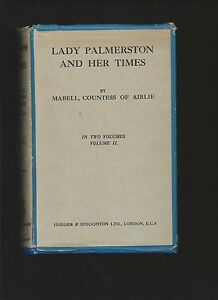 Lady Palmerston and her Times Vol.II by Mabell, Countess of Airlie (1922 HB 1st)
