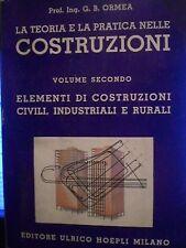 Prof Ing. G. B. Ormea, LA TEORIA E LA PRATICA NELLE COSTRUZIONI, Vol. 2°, Hoepli