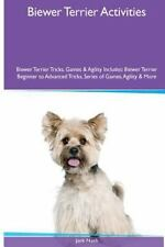 Biewer Terrier Activities Biewer Terrier Tricks, Games and Agility. Includes:.