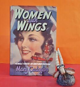 M Cadogan: Women with Wings: Female Flyers in Fact & Fiction/women aviators/biog