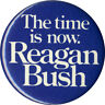 1980 Reagan Bush THE TIME IS NOW Official Slogan Button (2849)